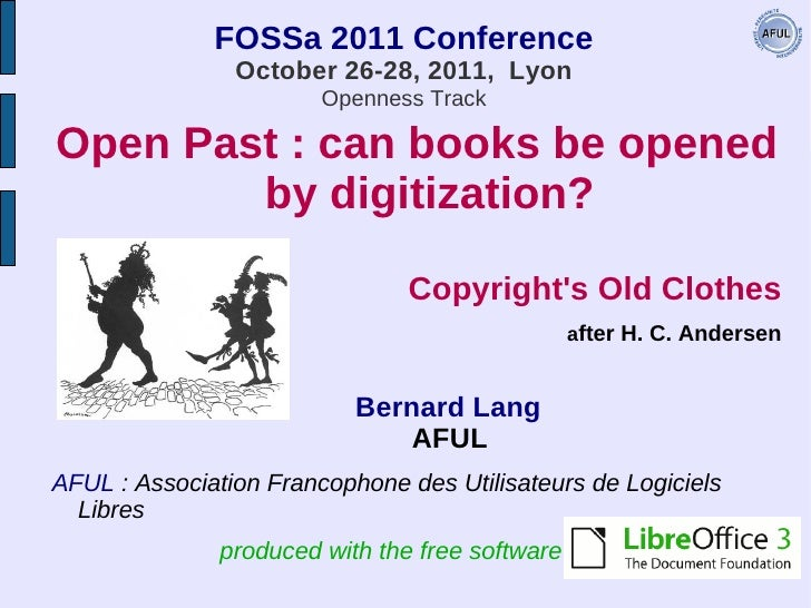 FOSSa 2011 Conference                October 26-28, 2011, Lyon                        Openness TrackOpen Past : can books ...