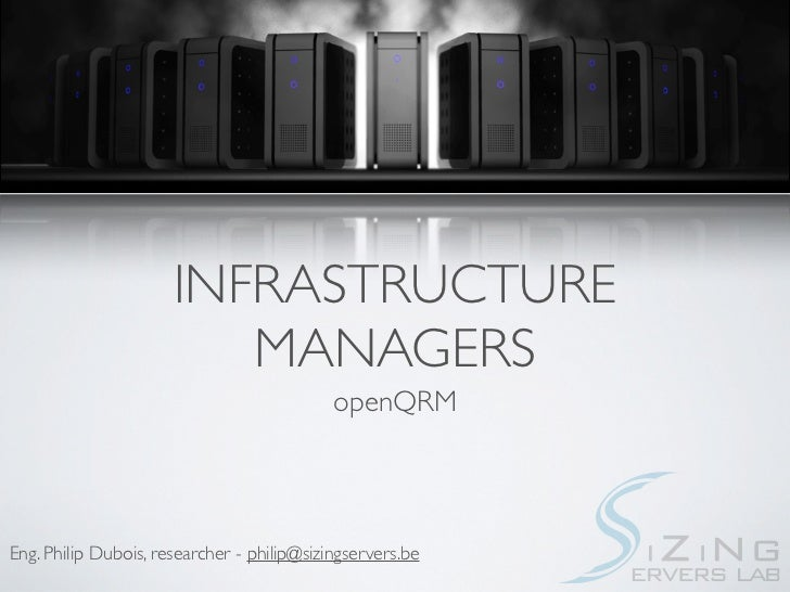 INFRASTRUCTURE                         MANAGERS                                            openQRMEng. Philip Dubois, rese...