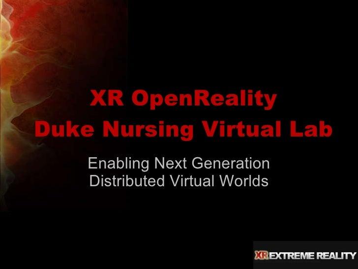 XR OpenReality Duke Nursing Virtual Lab Enabling Next Generation Distributed Virtual Worlds