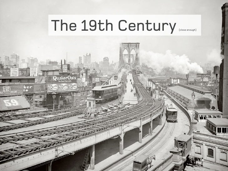 The 19th Century   (close enough)