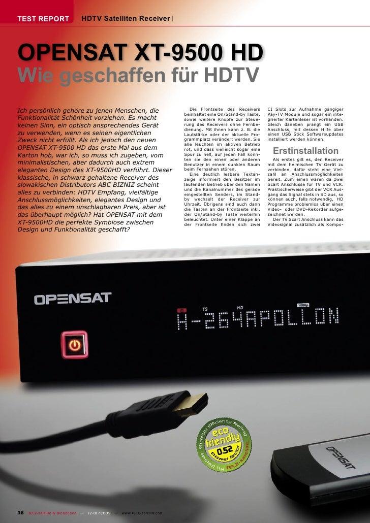 TEST REPORT                  HDTV Satelliten Receiver     OPENSAT XT-9500 HD Wie geschaffen für HDTV Ich persönlich gehöre...