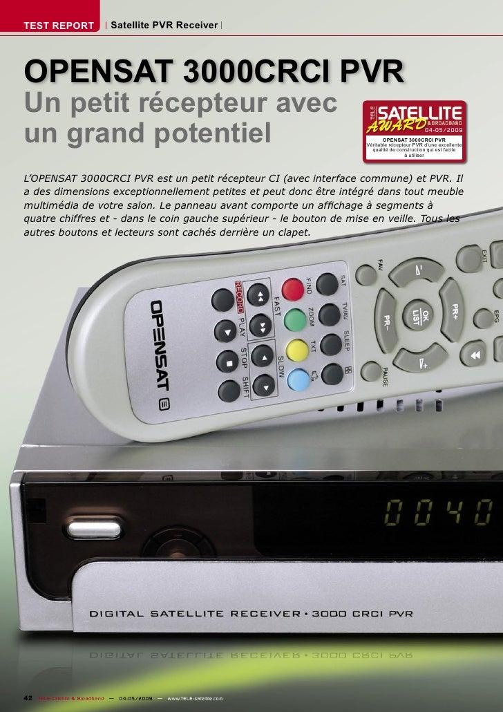 TEST REPORT                  Satellite PVR Receiver     OPENSAT 3000CRCI PVR Un petit récepteur avec un grand potentiel   ...