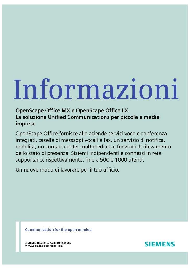 InformazioniOpenScape Office MX e OpenScape Office LXLa soluzione Unified Communications per piccole e medieimpreseOpenSca...