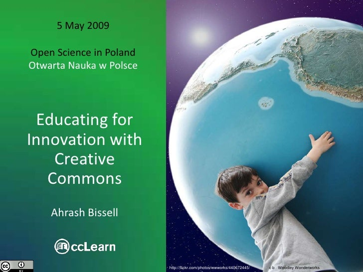 5 May 2009  Open Science in Poland Otwarta Nauka w Polsce      Educating for Innovation with     Creative    Commons     A...