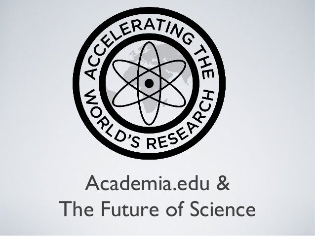Academia.edu &The Future of Science