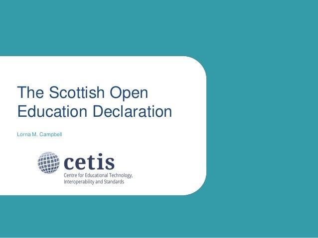The Scottish Open Education Declaration Lorna M. Campbell