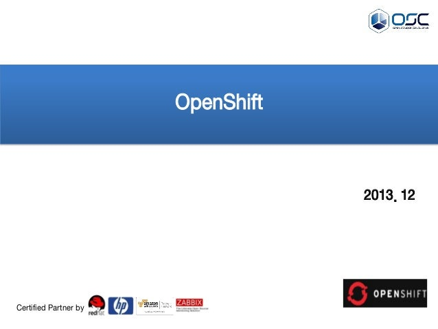 OpenShift  2013. 12  Certified Partner by