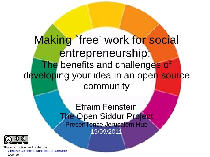 Making `free' work for social entrepreneurship:  The benefits and challenges of developing your idea in an open source com...