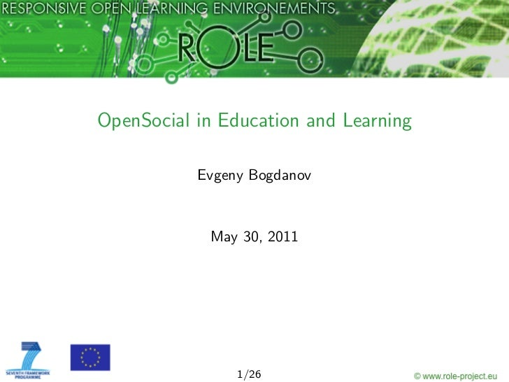 OpenSocial in Education and Learning           Evgeny Bogdanov            May 30, 2011                1/26