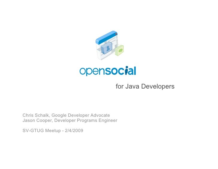Open Social Technical Update for Java developers - Presented at sv-gtug.org meetup.