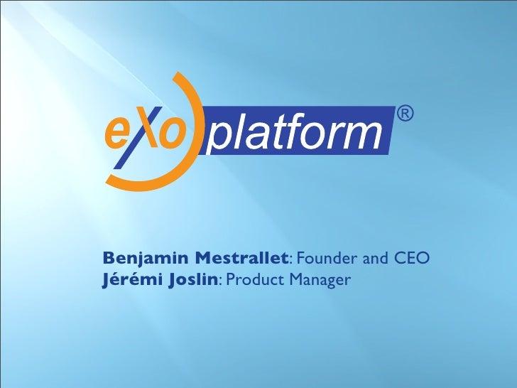 Benjamin Mestrallet: Founder and CEO Jérémi Joslin: Product Manager