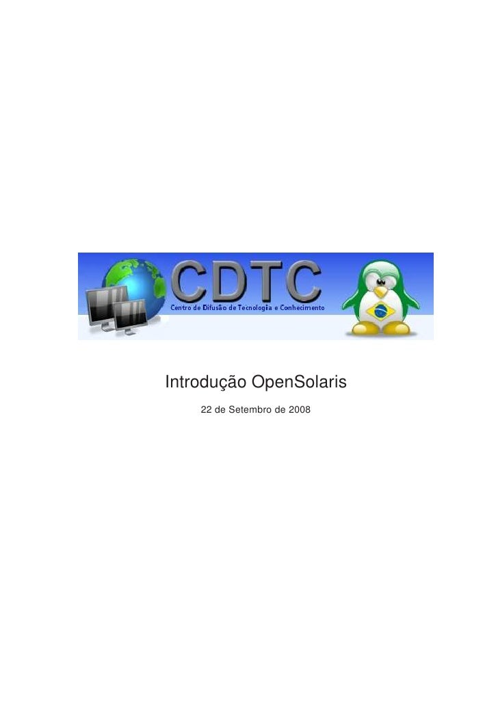 Introdução OpenSolaris     22 de Setembro de 2008