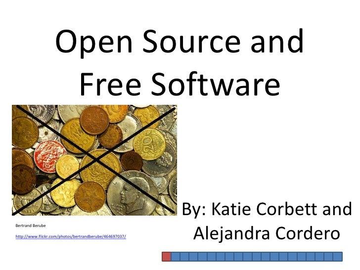 Opensouce&freesoftware[1]katie corbett and alejandra cordero