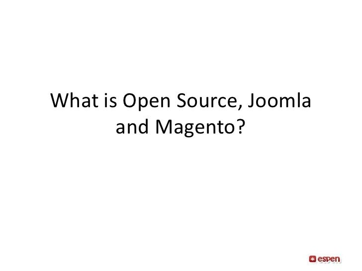 What is Open Source, Joomla and Magento?<br />