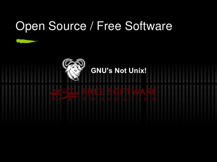 Open Source / Free Software GNU's Not Unix!