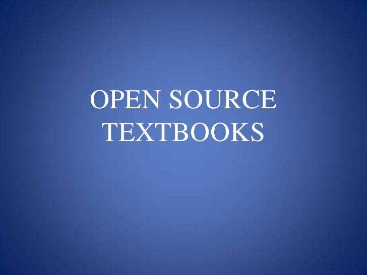 OPEN SOURCE TEXTBOOKS