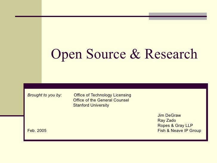 Open Source & Research Brought to you by:  Office of Technology Licensing   Office of the General Counsel   Stanford Unive...