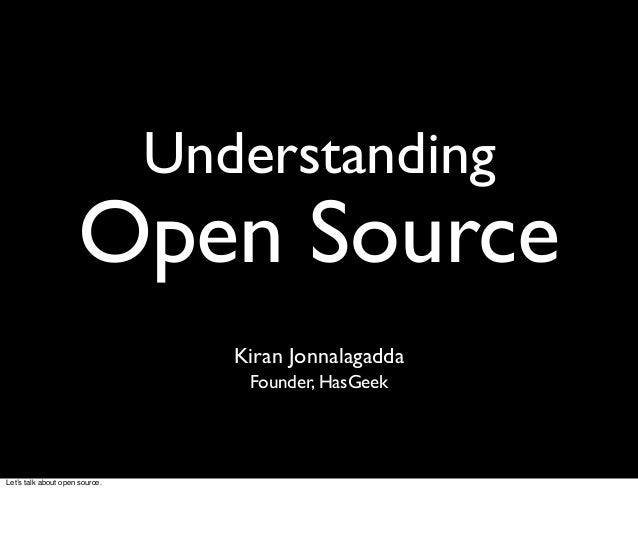 Understanding                     Open Source                                   Kiran Jonnalagadda                        ...