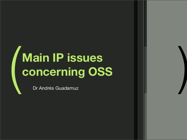 ( )Main IP issuesconcerning OSSDr Andrés Guadamuz