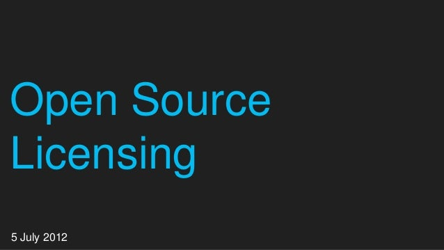 Open Source Licensing 5 July 2012