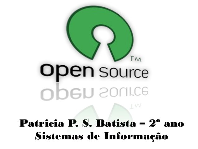 Patricia P. S. Batista – 2º ano Sistemas de Informação