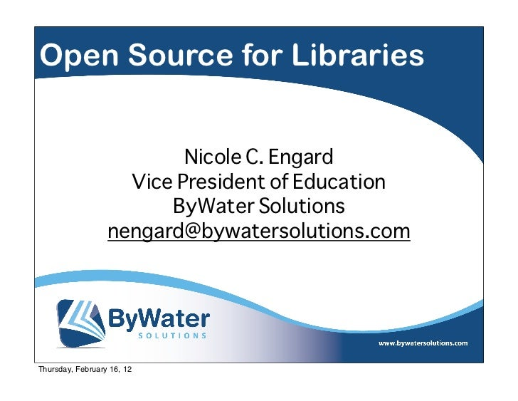 Open Source for Libraries                          Nicole C. Engard                    Vice President of Education        ...
