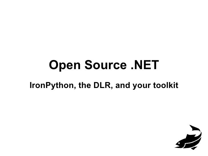 Open Source .NET IronPython, the DLR, and your toolkit