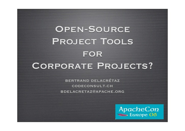 Open-Source    Project Tools         for Corporate Projects?      bertrand delacrétaz         codeconsult.ch     bdelacret...