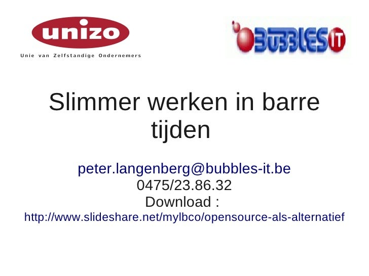 Slimmer werken in barre             tijden          peter.langenberg@bubbles-it.be                   0475/23.86.32        ...