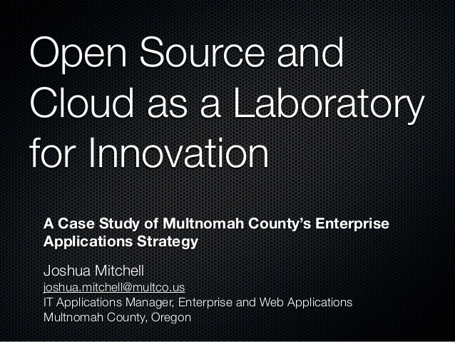 Open Source and Cloud as a Laboratory for Innovation