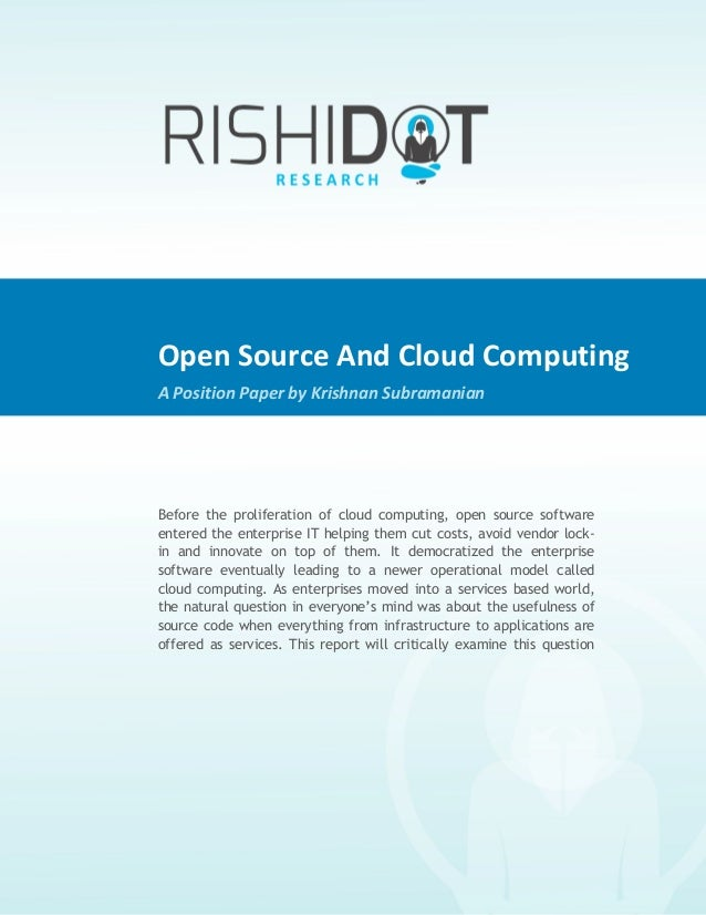 Open	  Source	  And	  Cloud	  Computing	                   	  A	  Position	  Paper	  by	  Krishnan	  Subramanian	         ...