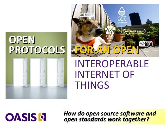 OASIS: open source and open standards: internet of things