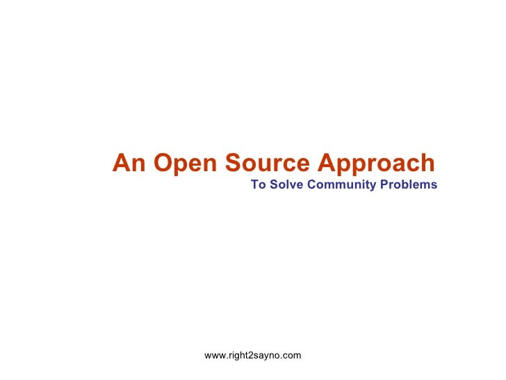 An Open Source Approach   To   Solve Community Problems