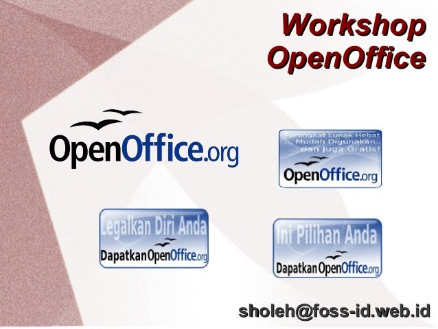 Workshop OpenOffice  sholeh@foss-id.web.id