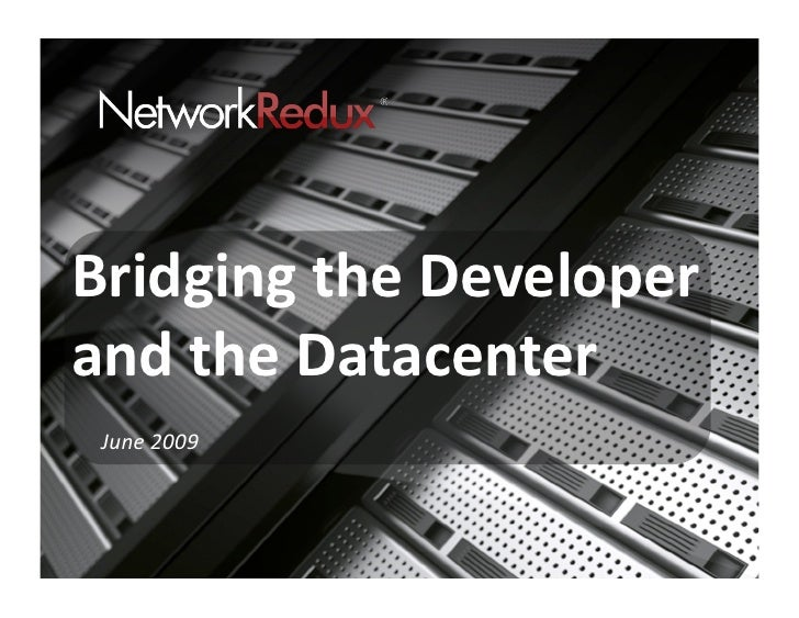 Bridging the Developer and the Datacenter
