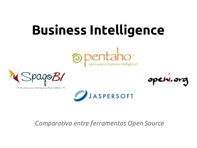 Business Intelligence Comparativo entre ferramentas Open Source