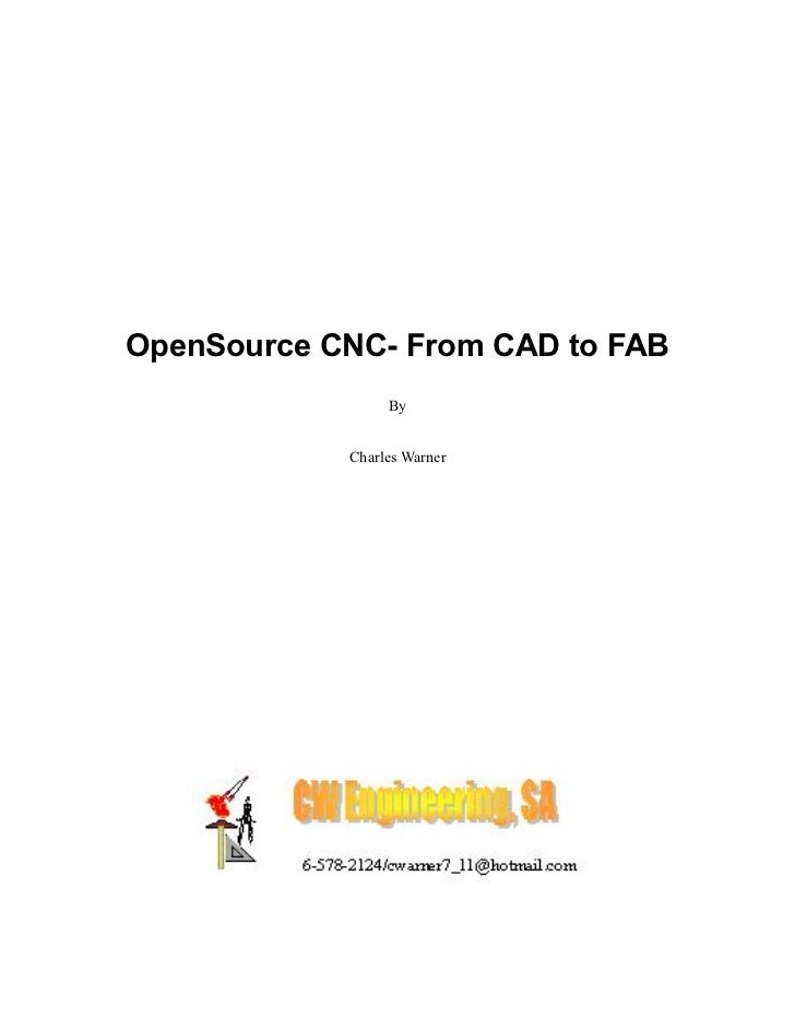 OpenSource CNC- From CAD to FAB                 By            Charles Warner