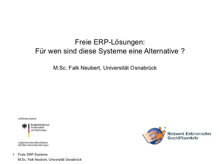 Freie ERP-Lösungen:               Für wen sind diese Systeme eine Alternative ?                      Brennpunkt: ERP-Syste...
