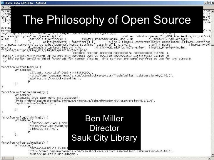 The Philosophy of Open Source Ben Miller Director Sauk City Library