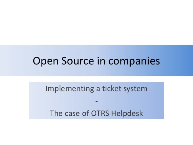 Open source in companies - Implementing a ticketing system - Based on OTRS