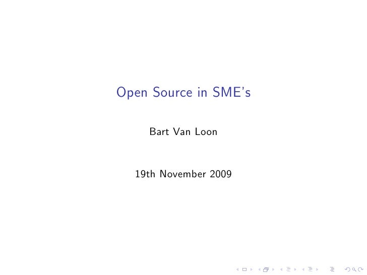 Open Source in SME's      Bart Van Loon     19th November 2009