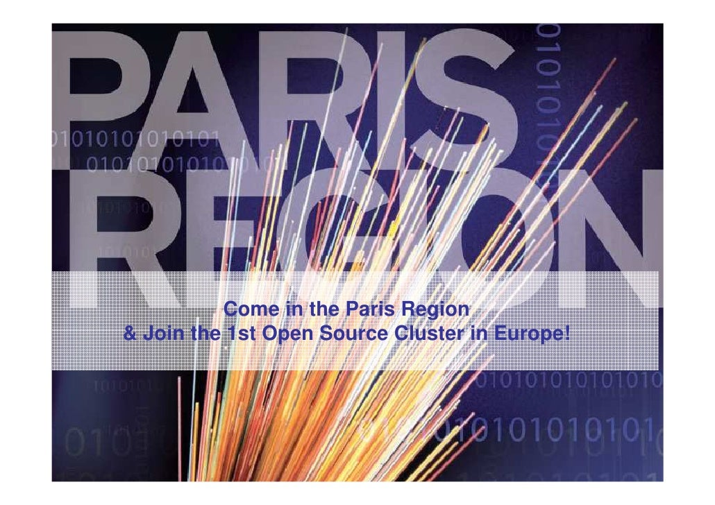 Come in the Paris Region& Join the 1st Open Source Cluster in Europe!
