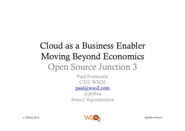 Cloud as a Business Enabler              Moving Beyond Economics                Open Source Junction 3                    ...