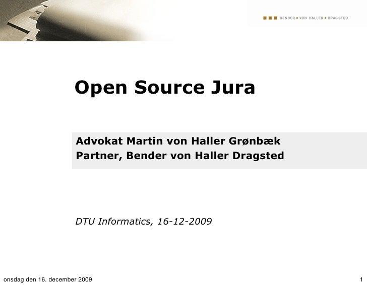 Open Source Jura                        Advokat Martin von Haller Grønbæk                       Partner, Bender von Haller...
