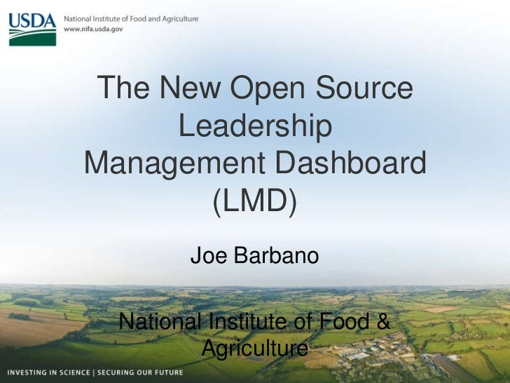 The New Open Source LeadershipManagement Dashboard (LMD)<br />Joe Barbano<br />National Institute of Food & Agriculture<br />
