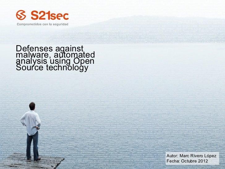 Defenses againstmalware, automatedanalysis using OpenSource technology                      Autor: Marc Rivero López      ...