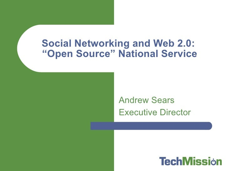 """Andrew Sears Executive Director Social Networking and Web 2.0:  """"Open Source"""" National Service"""