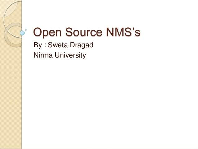 Open Source NMS's By : Sweta Dragad Nirma University