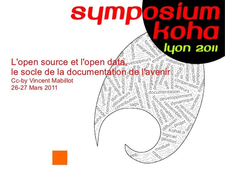L'open source et l'open data,  le socle de la documentation de l'avenir Cc-by Vincent Mabillot 26-27 Mars 2011