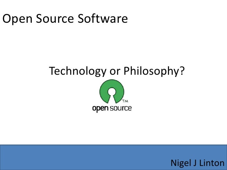 Open Source Software<br />Technology or Philosophy?<br />Nigel J Linton<br />